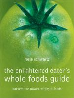 The Enlightened Eater's Whole Foods Guide