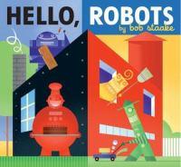 Hello, Robots