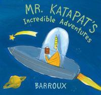 Mr. Katapat's Incredible Adventures