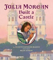 Julia Morgan Built A Castle