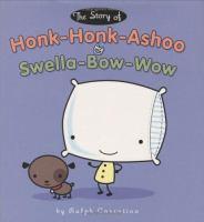 The Story of Honk-Honk-Ashoo & Swella-Bow-Wow