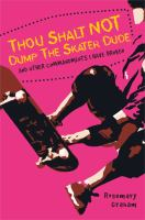 Thou Shalt Not Dump the Skater Dude