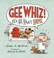 Gee Whiz, It's All About Pee!