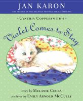 Jan Karon Presents Cynthia Coppersmith's Violet Comes to Stay