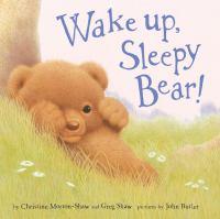 Wake Up, Sleepy Bear!