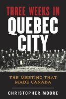 Three Weeks in Quebec City
