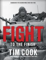 Fight to the Finish : Canadians in the Second World War, 1944-1945