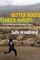 Bitter Roots, Tender Shoots