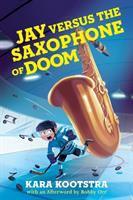 Jay Versus the Saxophone of Doom