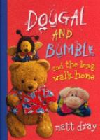 Dougal and Bumble and the Long Walk Home