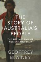 The story of Australia's people: the rise and fall of ancient Australia