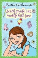 6th Grade Can Really Kill You