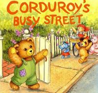 Corduroy Goes to the Doctor ; And, Corduroy's Busy Street