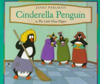 Cinderella Penguin Or, The Little Glass Flipper