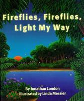Fireflies, Fireflies, Light My Way