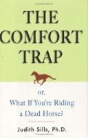 The Comfort Trap, Or, What If You're Riding A Dead Horse?