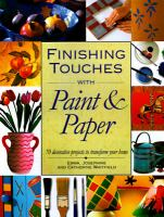 Finishing Touches With Paint & Paper