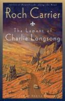 The Lament of Charlie Longsong