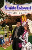 Cordelia Underwood, Or, The Marvelous Beginnings of the Moosepath League
