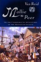 Mollie Peer, Or, The Underground Adventure of the Moosepath League