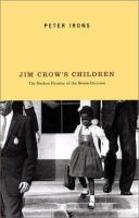 Jim Crow's children : the broken promise of the Brown decision