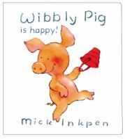 Wibbly Pig Is Happy!