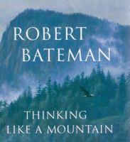 Thinking Like A Mountain