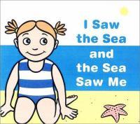 I Saw the Sea and the Sea Saw Me
