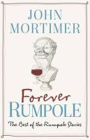 Forever Rumpole : the Best of the Rumpole Stories