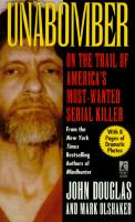 Unabomber; On the Trail of America's Most Wanted Serial Killer