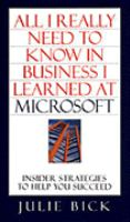 All I Really Need To Know In Business I Learned At Microsoft