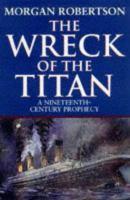 The Wreck of the Titan Or, Futility