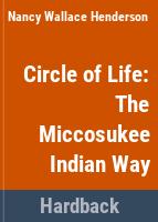 Circle of life: the Miccosukee Indian way
