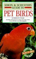 Simon & Schuster's Guide to Pet Birds