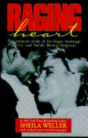 Raging Heart. The Intimate Story of the Tragic Marriage of O.J. and Nicole Brown Simpson
