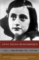 Anne Frank remembered : the story of the woman who helped to hide the Frank family