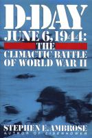 D-Day, June 6, 1944 : the climactic battle of World War II By Ambrose, Stephen E.