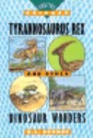 Tyrannosaurus Rex and Other Dinosaur Wonders