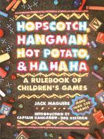 Hopscotch, Hangman, Hot Potato, and Ha, Ha, Ha