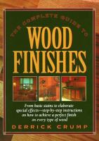The Complete Guide to Wood Finishes