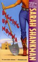 Digging Up Momma : A Samantha Adams Mystery