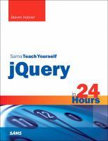Sams Teach Yourself JQuery in 24 Hours (Sams Teach Yourself in 24 Hours)