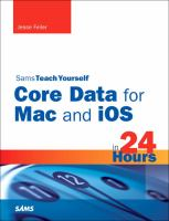 Sams Teach Yourself Core Data for Mac and IOS in 24 Hours