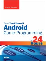 Sams Teach Yourself Android Game Programming in 24 Hours