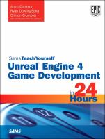 Sam's Teach Yourself Unreal Engine 4 Game Development in 24 Hours