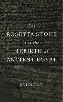 Rosetta Stone and the Rebirth of Ancient Egypt