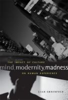 Mind, Modernity, Madness
