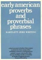 Early American Proverbs And Proverbial Phrases