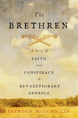 The Brethren  a story of faith and conspiracy in revolutionary America