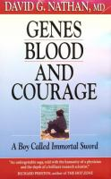 Genes, Blood, and Courage